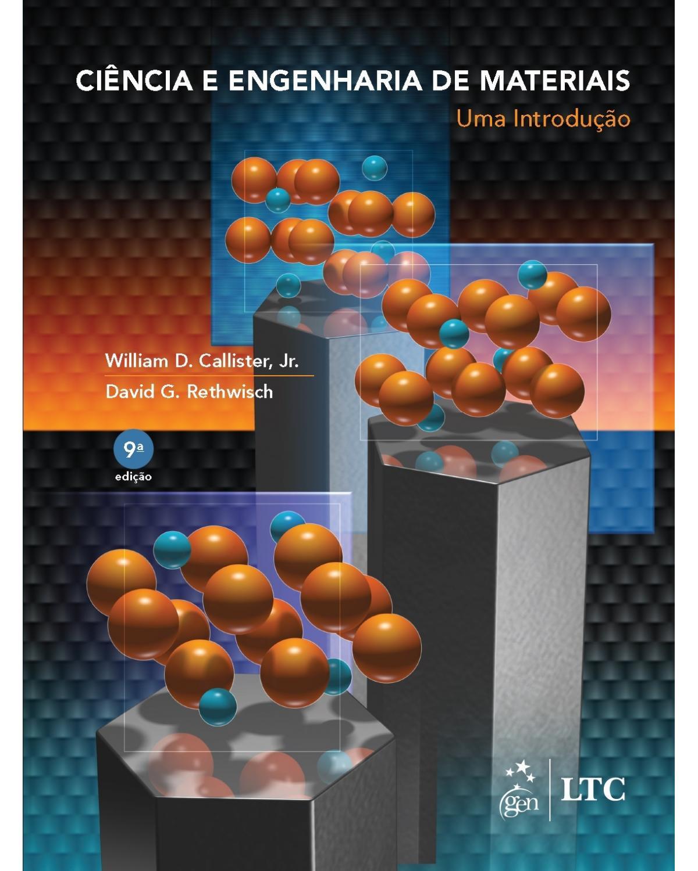 Ciência e engenharia de materiais - Uma introdução - 9ª Edição