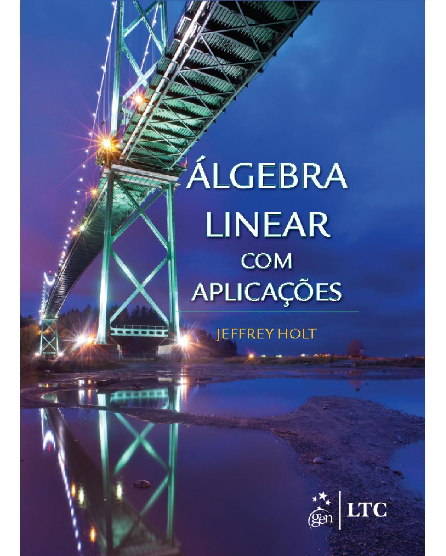 Álgebra linear com aplicações - 1ª Edição | 2016
