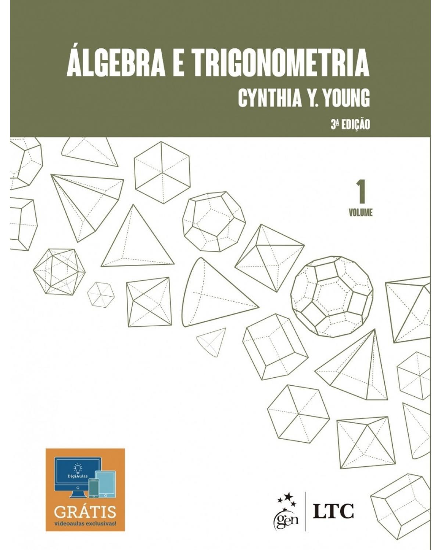 Álgebra e trigonometria - Volume 1:  - 3ª Edição | 2017