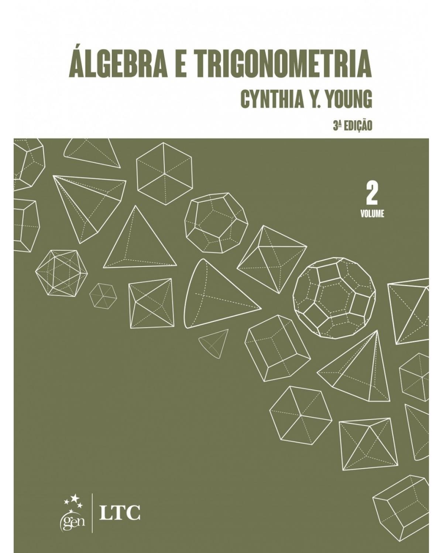 Álgebra e trigonometria - Volume 2:  - 3ª Edição | 2017