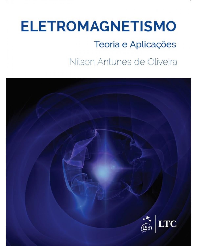 Eletromagnetismo: teoria e aplicações - 1ª Edição | 2019
