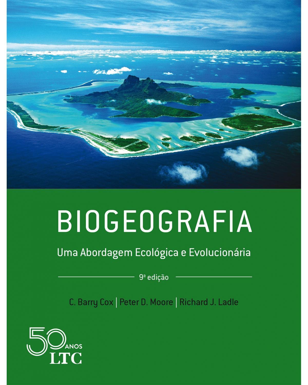 Biogeografia: uma abordagem ecológica e evolucionária - 9ª Edição | 2019