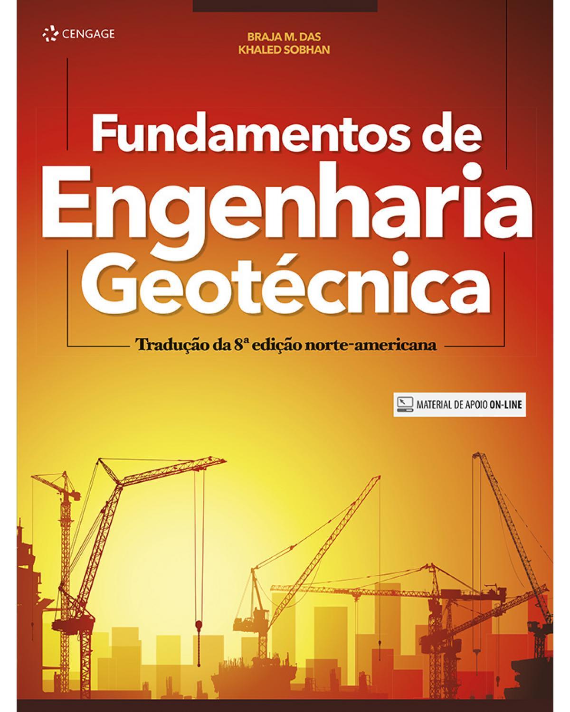 Fundamentos de engenharia geotécnica - 3ª Edição (Tradução da 8ª Edição norte-americana)