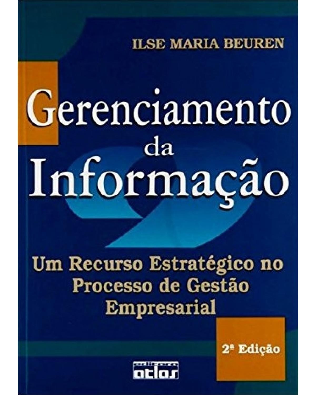 Gerenciamento da informação: Um recurso estratégico no processo de gestão empresarial - 2ª Edição   2000