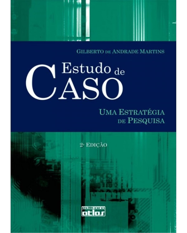 Estudo de caso: Uma estratégia de pesquisa - 2ª Edição | 2008