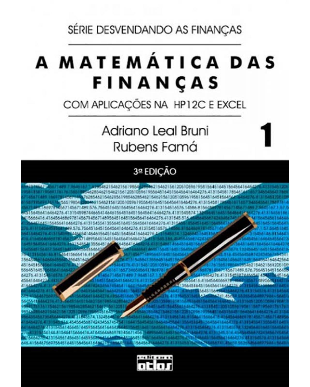 A matemática das finanças - Volume 1: Com aplicações na HP 12C e Excel - 3ª Edição | 2008