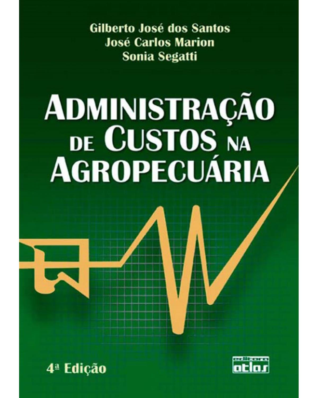 Administração de custos na agropecuária - 4ª Edição | 2009