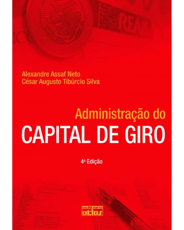 Administração do capital de giro - 4ª Edição | 2012