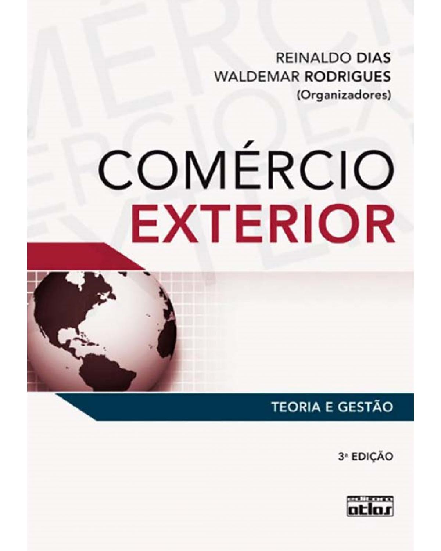 Comércio exterior: Teoria e gestão - 3ª Edição | 2012