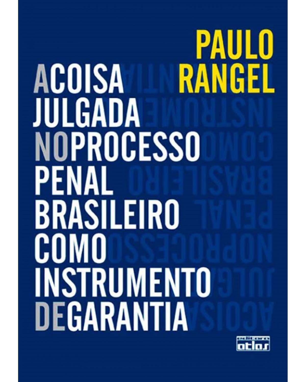 A coisa julgada no processo penal brasileiro como instrumento de garantia - 1ª Edição
