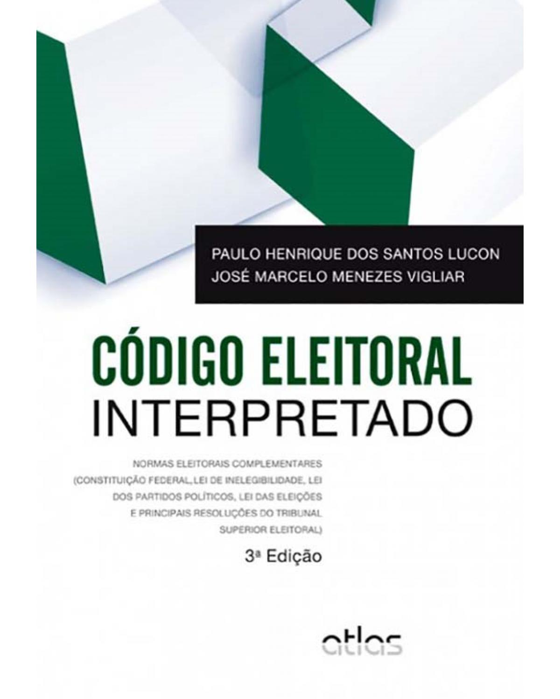 Código eleitoral interpretado - 3ª Edição | 2013