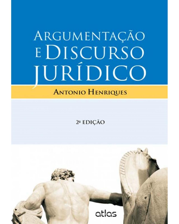 Argumentação e discurso jurídico - 2ª Edição | 2013