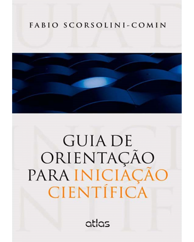 Guia de orientação para iniciação científica - 1ª Edição | 2014