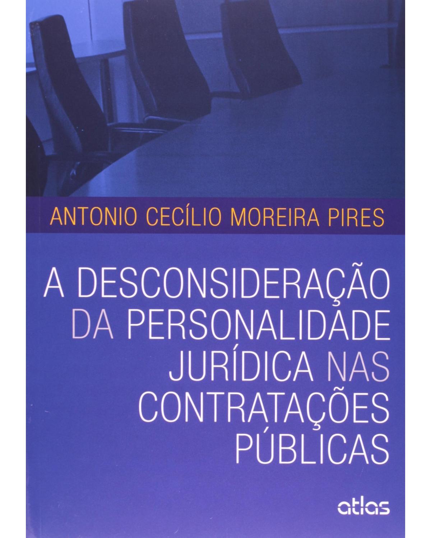 A desconsideração da personalidade jurídica nas contratações públicas - 1ª Edição | 2014