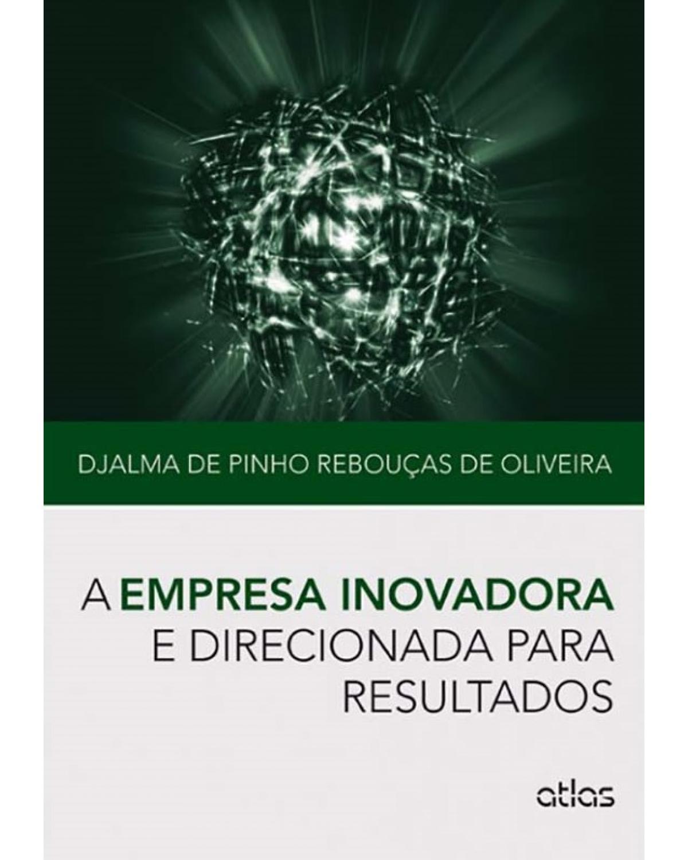 A empresa inovadora e direcionada para resultados - 1ª Edição | 2015