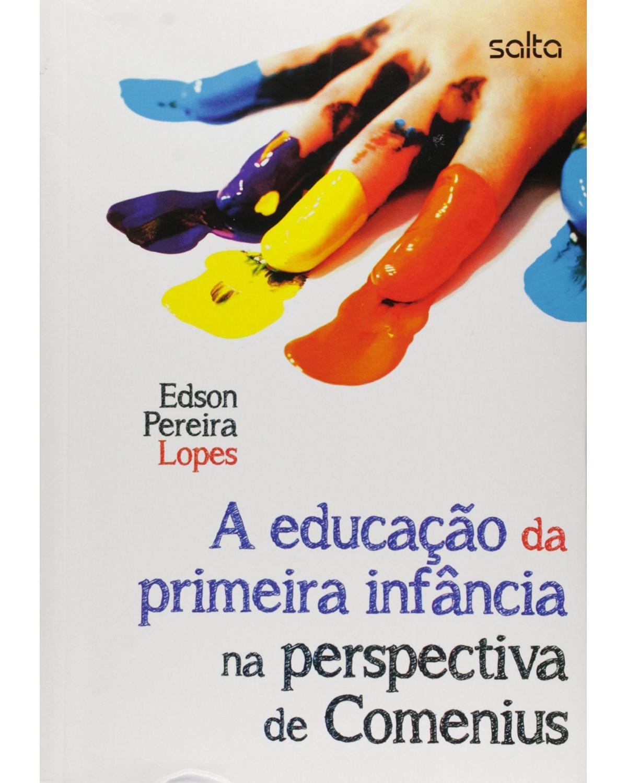 A educação da primeira infância na perspectiva de Comenius - 1ª Edição | 2015