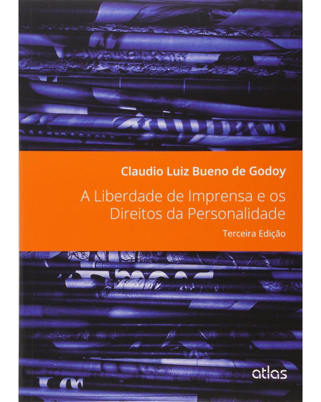 A liberdade de imprensa e os direitos da personalidade - 3ª Edição | 2014