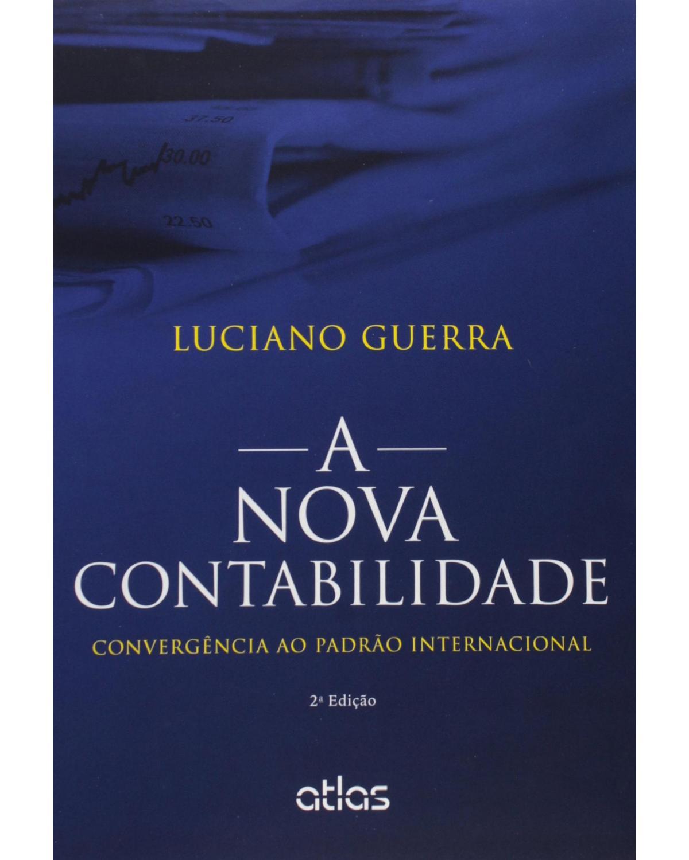 A nova contabilidade: Convergência ao padrão internacional - 2ª Edição
