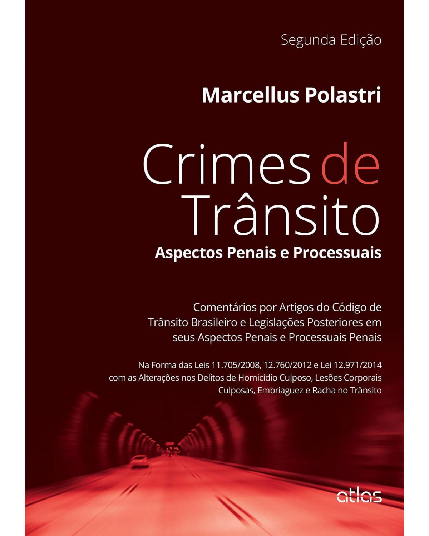 Crimes de trânsito: Aspectos penais e processuais - 2ª Edição | 2015