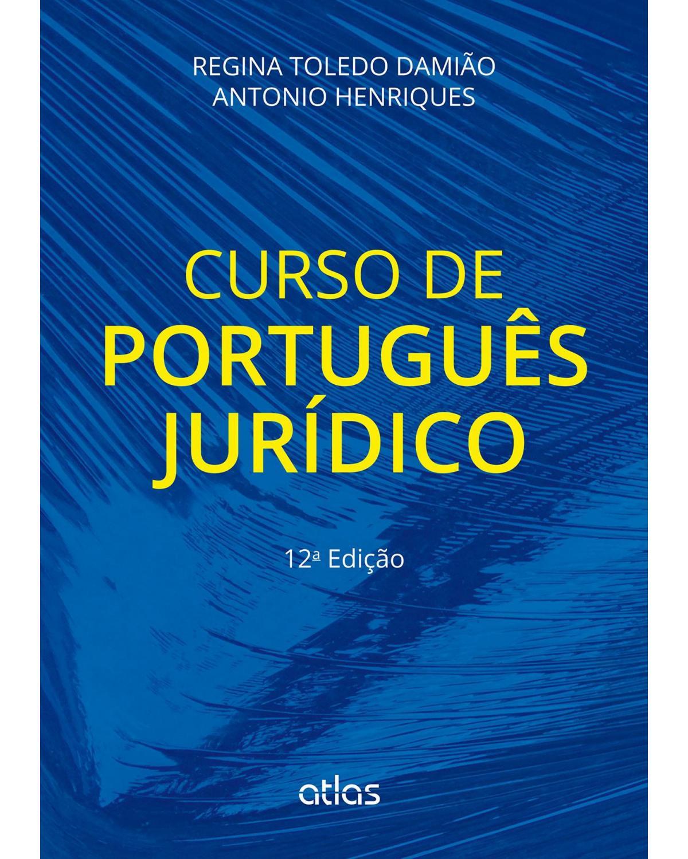 Curso de português jurídico - 12ª Edição | 2015