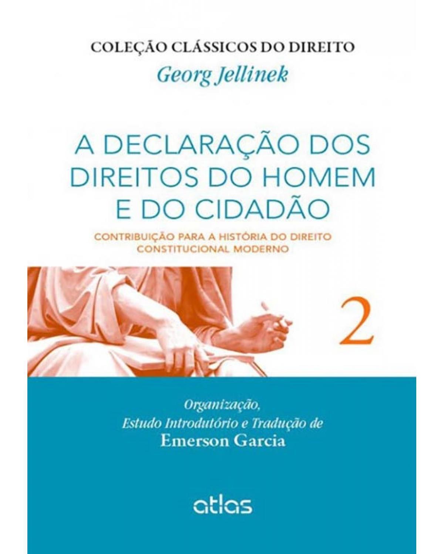 A declaração dos direitos do homem e do cidadão - Volume 2: Contribuição para a história do direito constitucional moderno - 1ª Edição