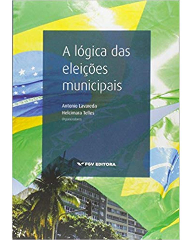 A lógica das eleições municipais - 1ª Edição