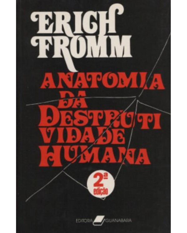 Anatomia da destrutividade humana - 2ª Edição   1979