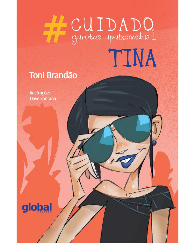 #Cuidado: garotas apaixonadas 1 - Tina - 3ª Edição