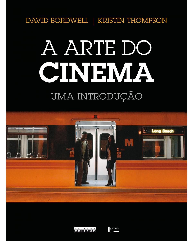 A arte do cinema: uma introdução - 1ª Edição | 2013