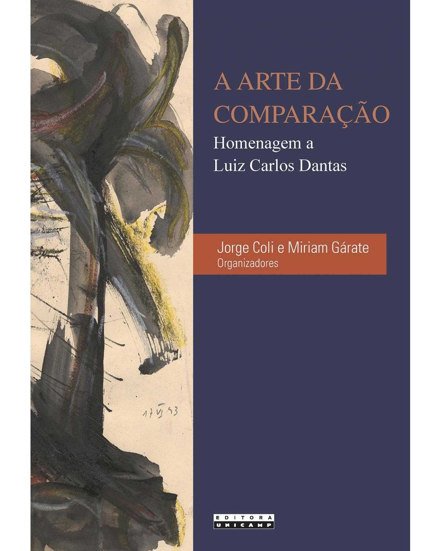 A arte da comparação: homenagem a Luiz Carlos Dantas - 1ª Edição | 2016