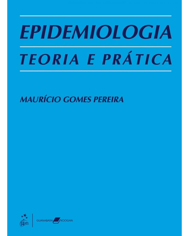 Epidemiologia: Teoria e prática - 1ª Edição   1995