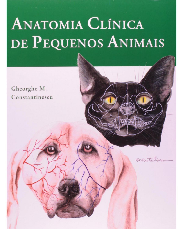 Anatomia clínica de pequenos animais - 1ª Edição   2005