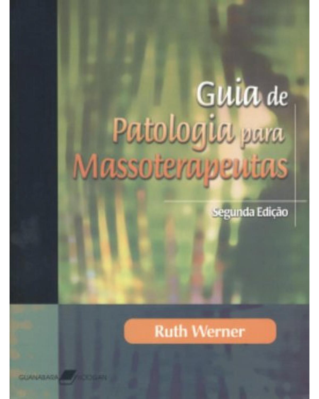 Guia de patologia para massoterapeutas - 2ª Edição | 2005