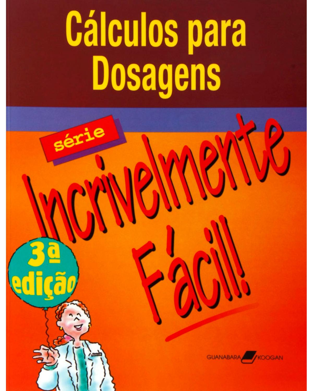 Cálculos para dosagens - 3ª Edição   2007