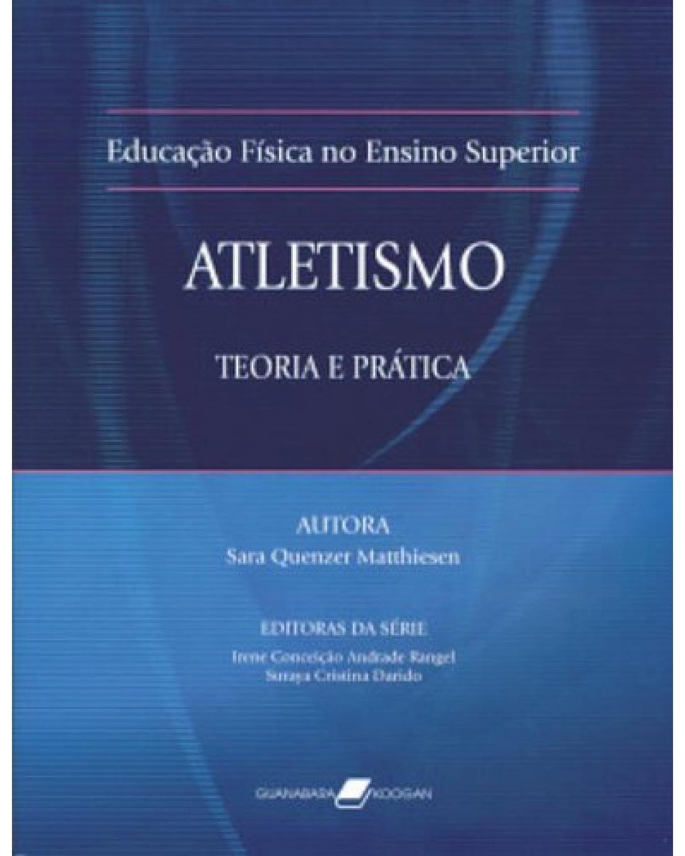 Atletismo: Teoria e prática - 1ª Edição | 2007