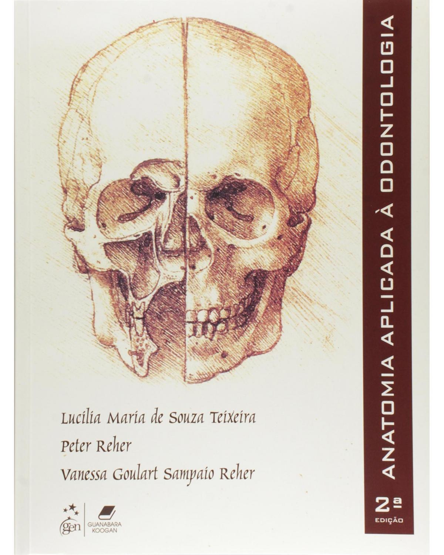 Anatomia aplicada à odontologia - 2ª Edição