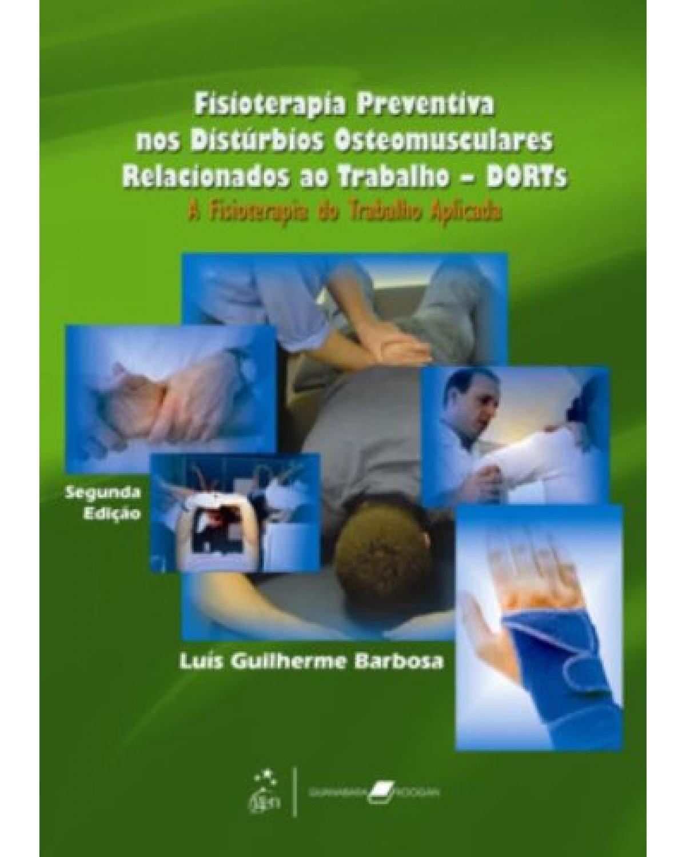 Fisioterapia preventiva nos distúrbios osteomusculares relacionados ao trabalho - DORTs: A fisioterapia do trabalho aplicada - 2ª Edição