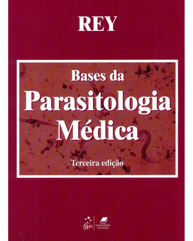 Bases da parasitologia médica - 3ª Edição   2009