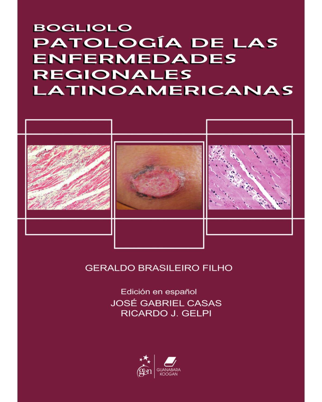 Bogliolo: Patología de las enfermedades regionales latinoamericanas - 1ª Edição   2010