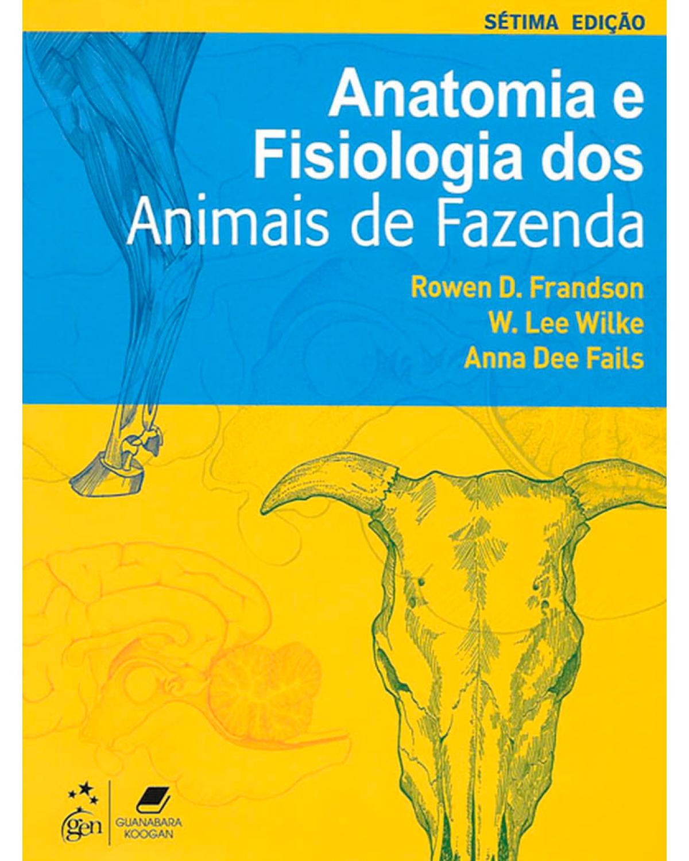 Anatomia e fisiologia dos animais de fazenda - 7ª Edição | 2011