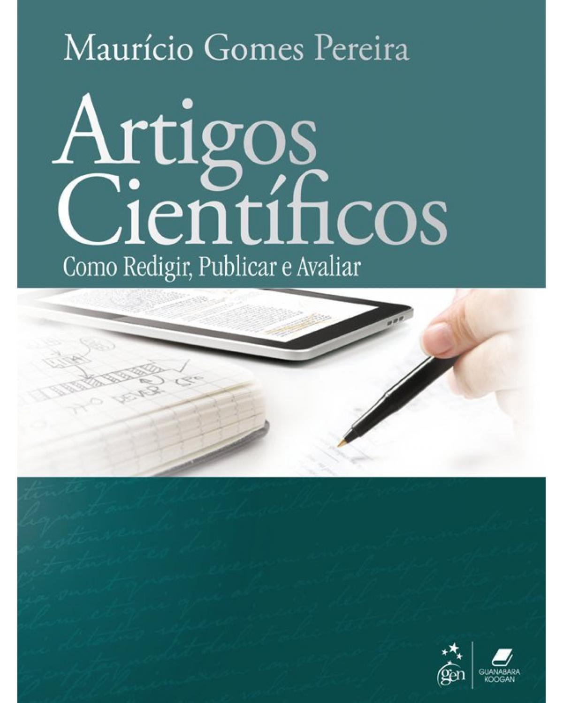 Artigos científicos: Como redigir, publicar e avaliar - 1ª Edição | 2012