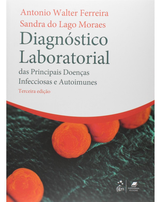Diagnóstico laboratorial das principais doenças infecciosas e autoimunes - 3ª Edição   2013