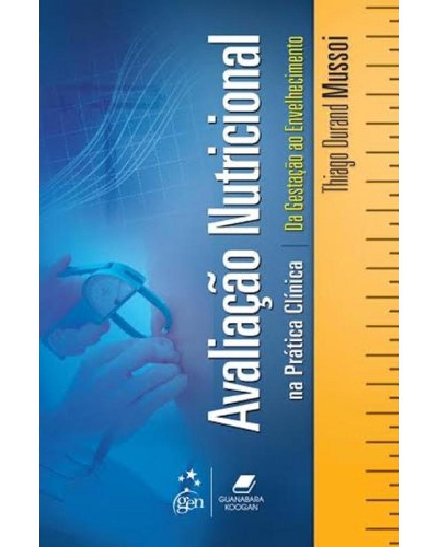 Avaliação nutricional na prática clínica: Da gestação ao envelhecimento - 1ª Edição   2014
