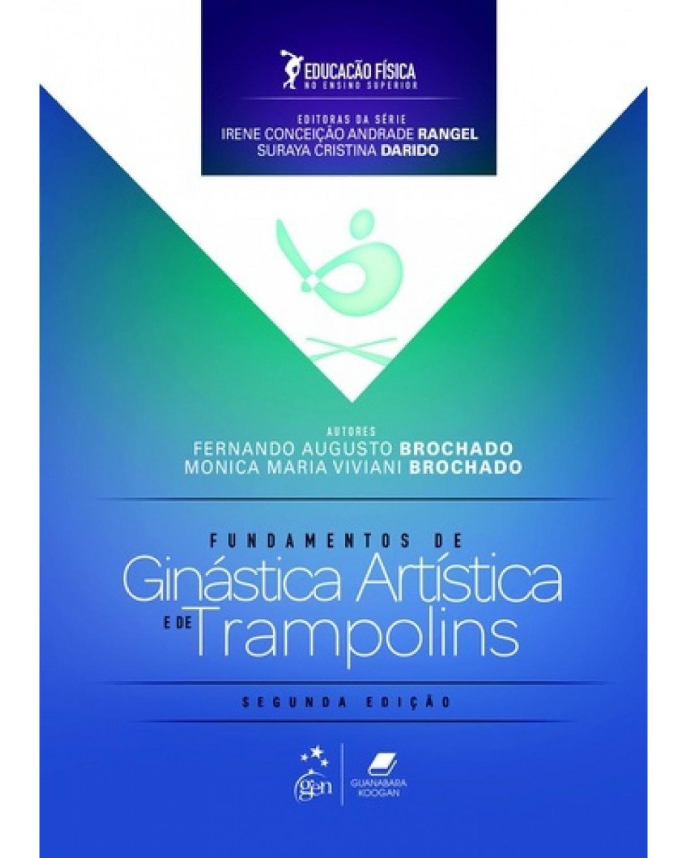 Fundamentos da ginástica artística e de trampolins - 2ª Edição   2016