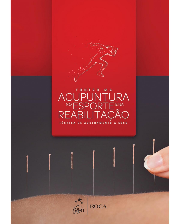 Acupuntura no esporte e na reabilitação: Técnica de agulhamento a seco - 1ª Edição