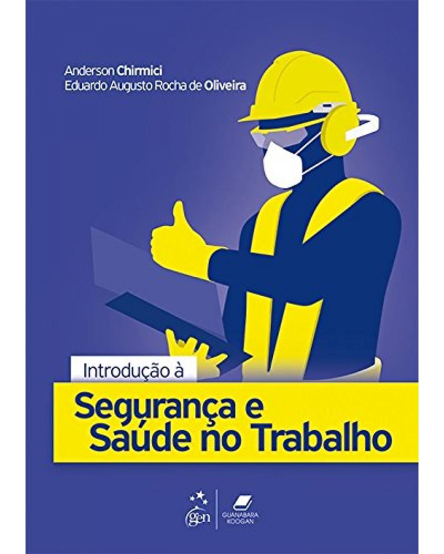 Introdução à segurança e saúde no trabalho - 1ª Edição