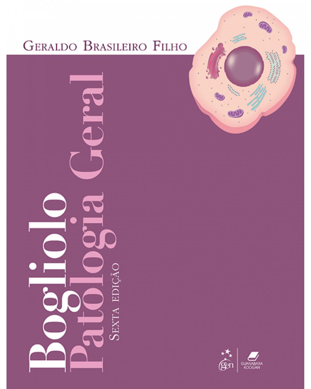 Bogliolo: Patologia geral - 6ª Edição   2018