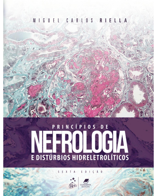 Princípios de nefrologia e distúrbios hidreletrolíticos - 6ª Edição | 2018