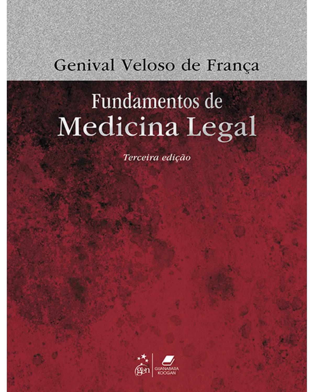 Fundamentos de medicina legal - 3ª Edição | 2018
