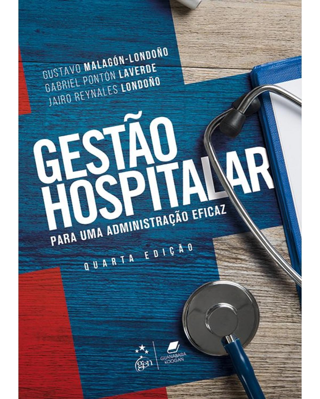 Gestão hospitalar - para uma administração eficaz - 4ª Edição   2019